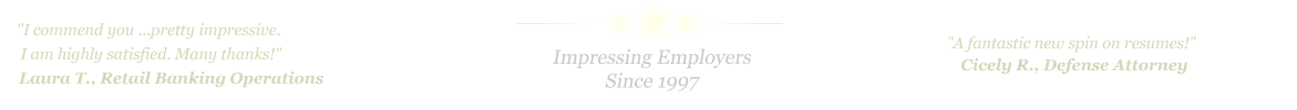 Houston Resume Service... IMPRESSING EMPLOYERS SINCE 1997!